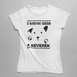 A kedvenc kutyafajtám a keverék női póló