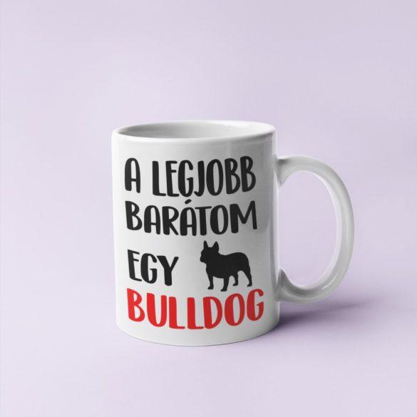 A legjobb barátom egy francia bulldog bögre