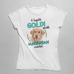 A legjobb goldi gazdik (hónapban) születtek női póló