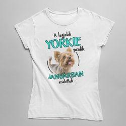 A legjobb yorkie gazdik (hónapban) születtek női póló