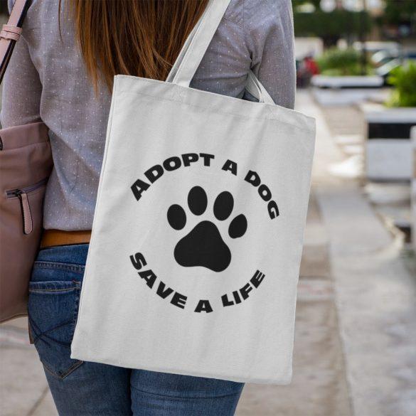 Adopt a dog save a life Vászontáska