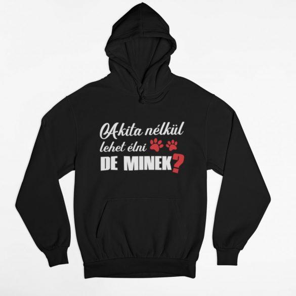 Akita nélkül lehet élni, de minek? pulóver