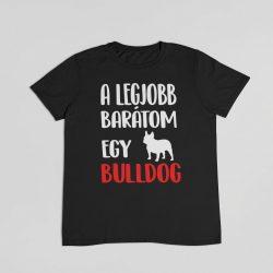 A legjobb barátom egy bulldog férfi póló