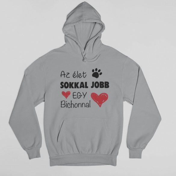 Az élet sokkal jobb egy bichonnal pulóver