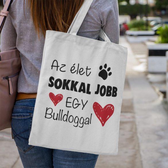 Az élet sokkal jobb egy bulldoggal vászontáska