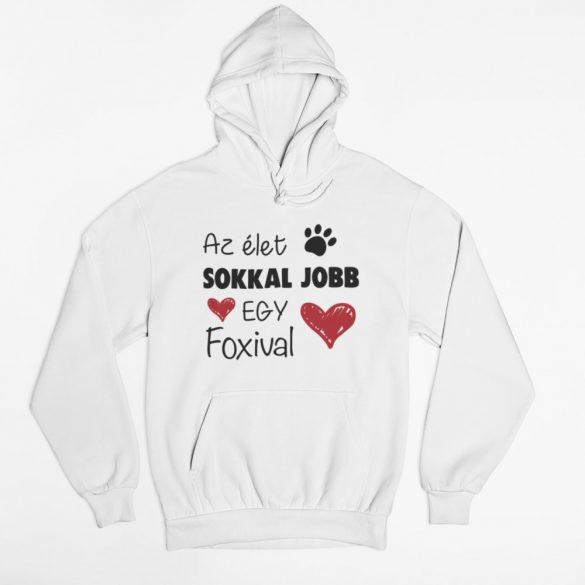 Az élet sokkal jobb egy foxival pulóver