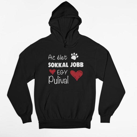 Az élet sokkal jobb egy pulival pulóver