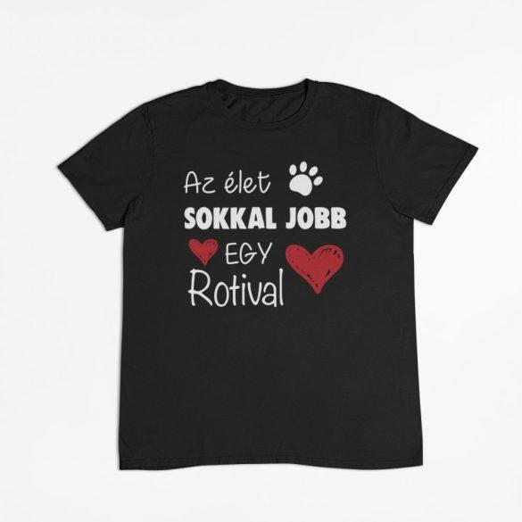 Az élet sokkal jobb egy rotival férfi póló