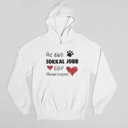 Az élet sokkal jobb egy mentett kutyával pulóver