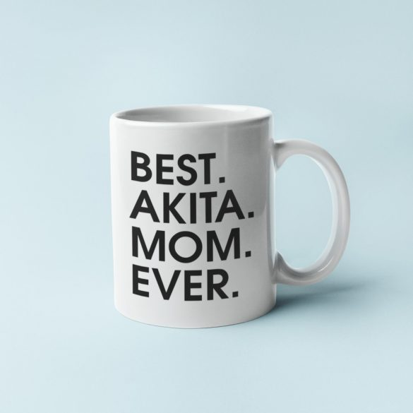 Best akita mom ever bögre