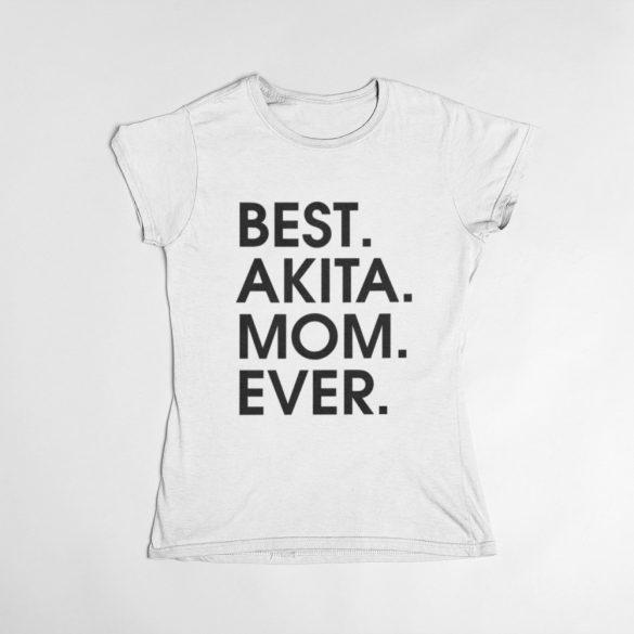 Best akita mom ever női póló