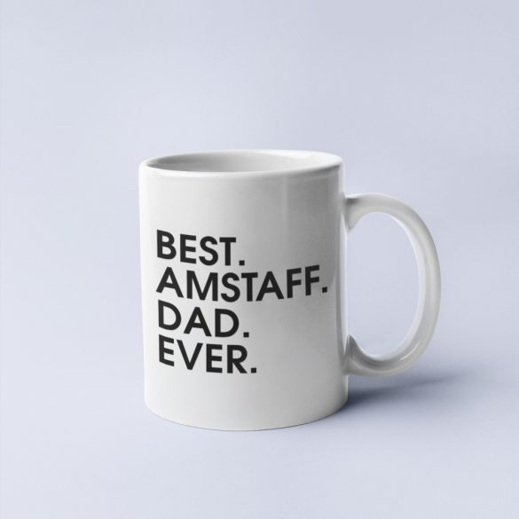 Best amstaff dad ever bögre