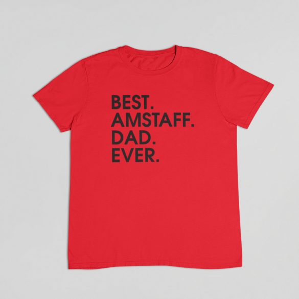 Best amstaff dad ever férfi póló