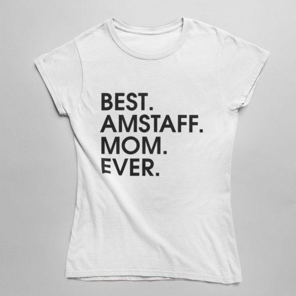 Best amstaff mom ever női póló