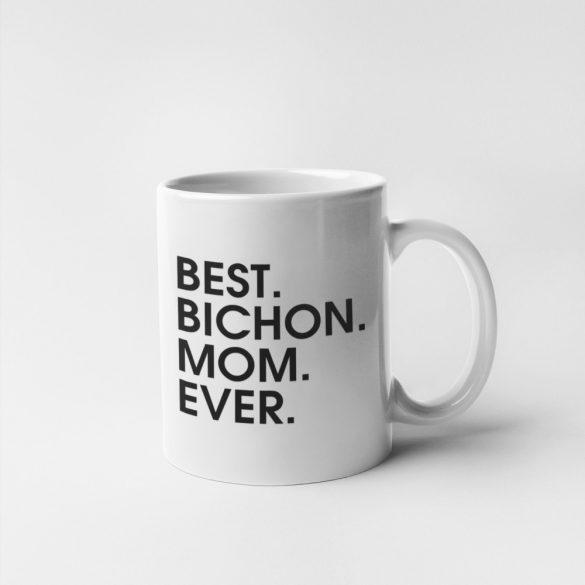 Best bichon mom ever bögre