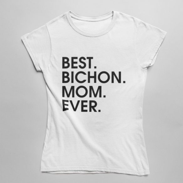 Best bichon mom ever női póló