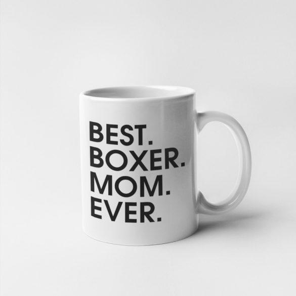 Best boxer mom ever bögre
