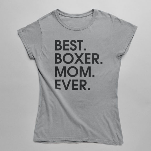Best boxer mom ever női póló