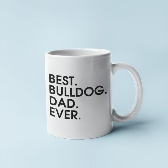 Best bulldog dad ever bögre
