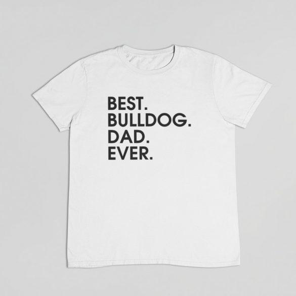 Best bulldog dad ever férfi póló