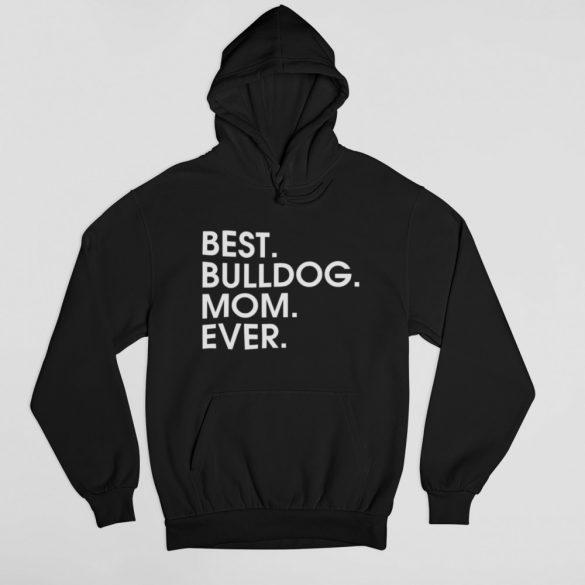 Best bulldog mom ever női pulóver