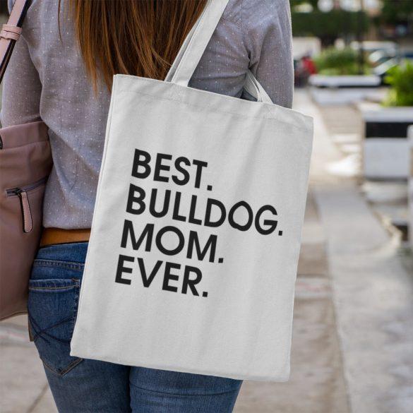 Best bulldog mom ever vászontáska