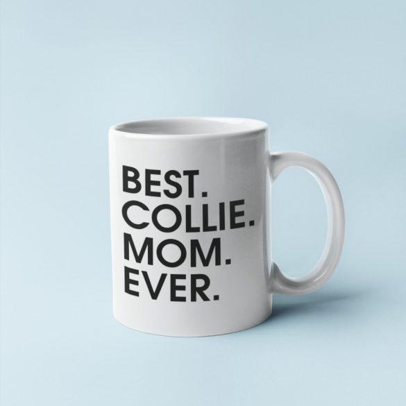 Best collie mom ever bögre