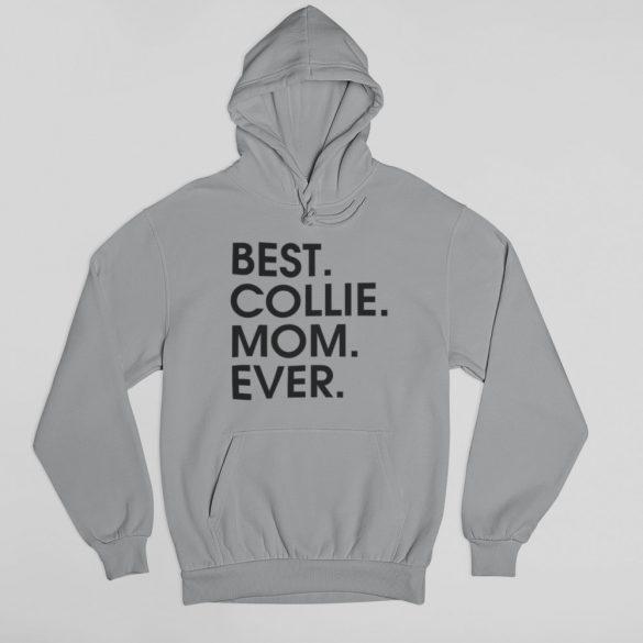 Best collie mom ever női pulóver