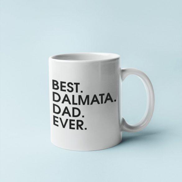 Best dalmata dad ever bögre