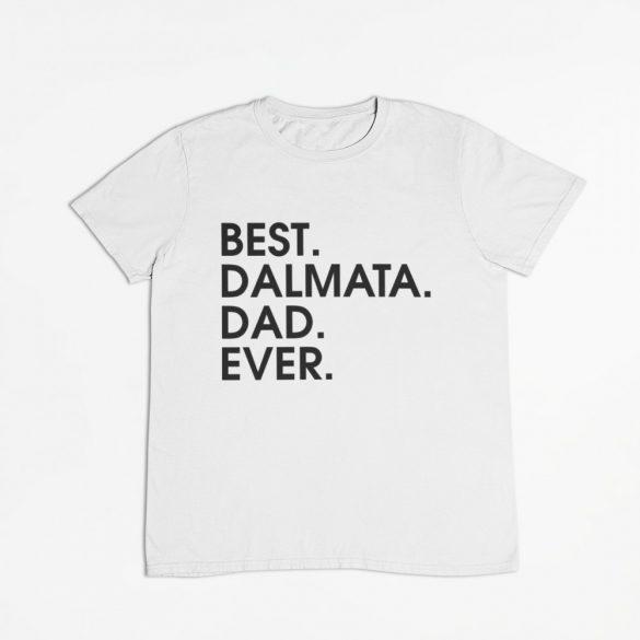 Best dalmata dad ever férfi póló