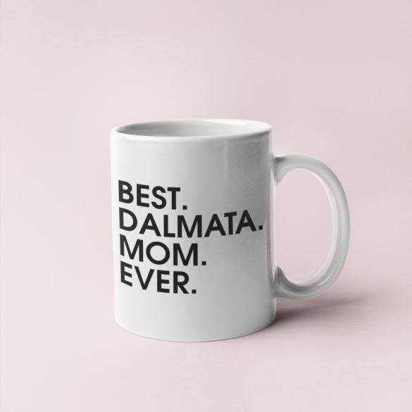 Best dalmata mom ever bögre