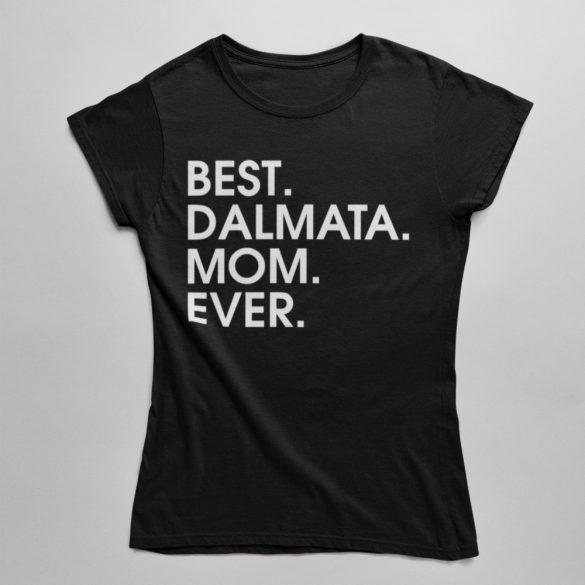 Best dalmata mom ever női póló