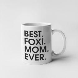 Best foxi mom ever bögre
