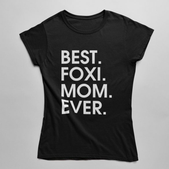 Best foxi mom ever női póló