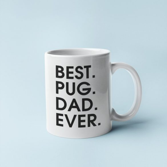 Best pug dad ever bögre