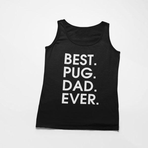 Best pug dad ever férfi atléta