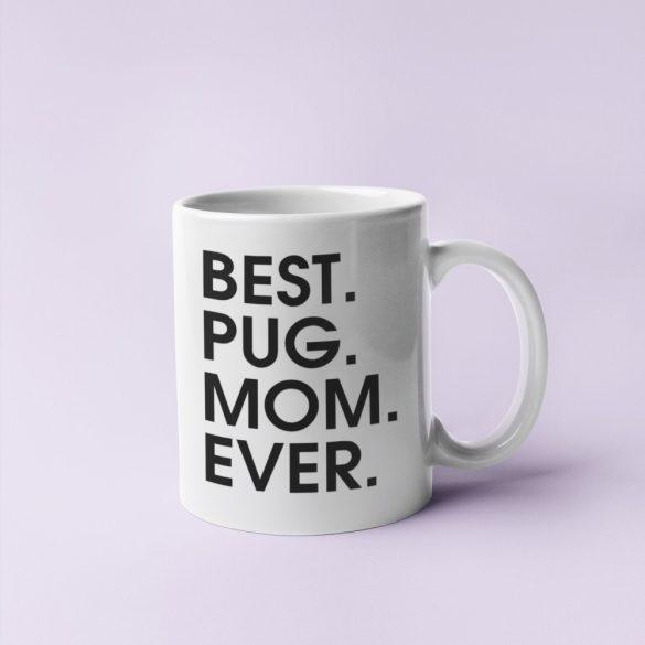 Best pug mom ever bögre