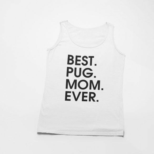 Best pug mom ever női atléta