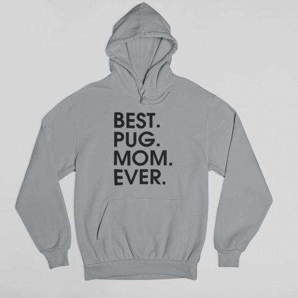 Best pug mom ever női pulóver