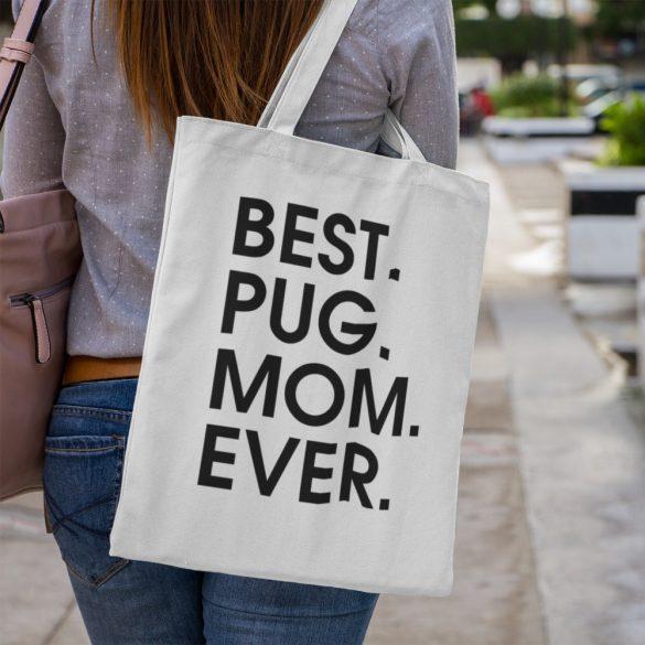 Best pug mom ever vászontáska