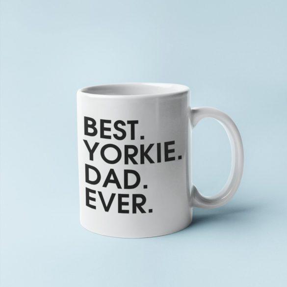Best yorkie dad ever bögre