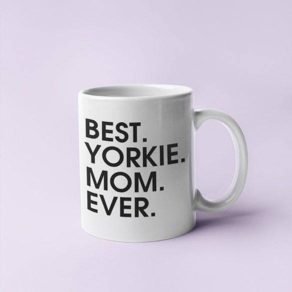 Best yorkie mom ever bögre