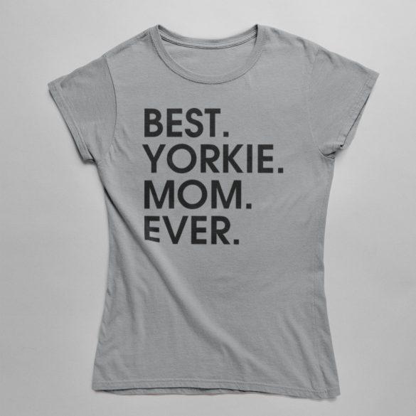 Best yorkie mom ever női póló