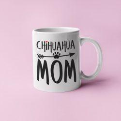 Chihuahua mom bögre