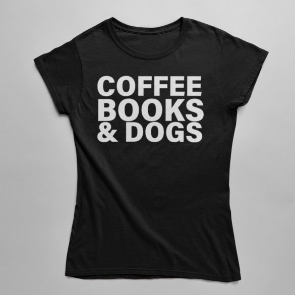 Coffee Books & Dogs Női Póló