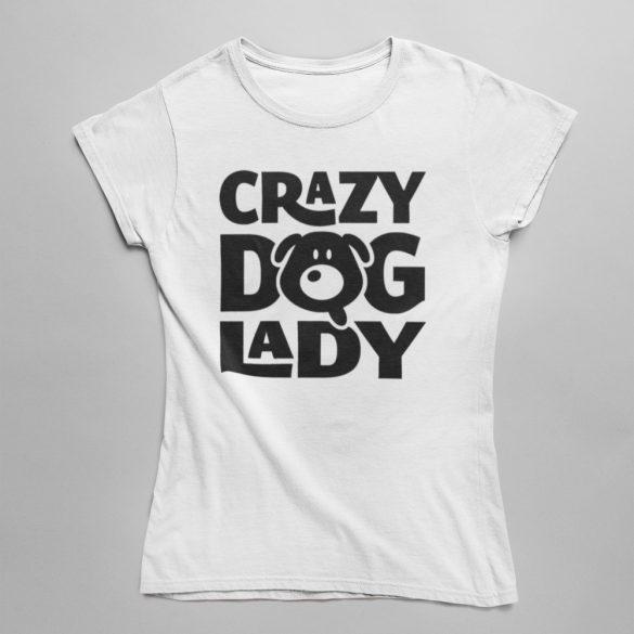 Crazy dog lady női póló