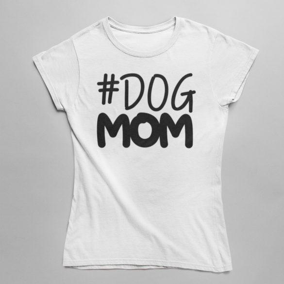 #Dog mom női póló