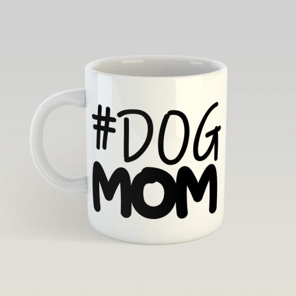 #Dog mom bögre