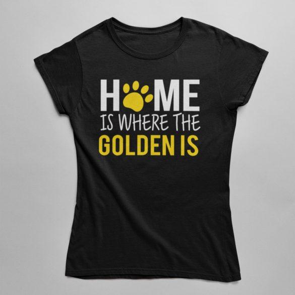 Home is where the golden is női póló