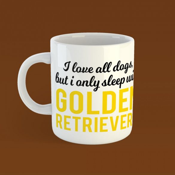 I only sleep with golden retrievers bögre